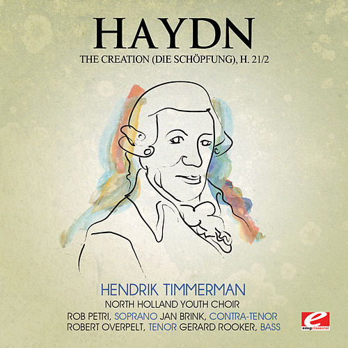 Haydn: The Creation (Die Schöpfung), H. 21/2 [Digitally Remastered] by Gerard Rooker