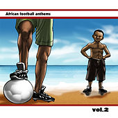 African Football Anthems, Vol. 2 by Various Artists