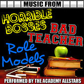 Music from Horrible Bosses, Bad Teacher & Role Models by Academy Allstars