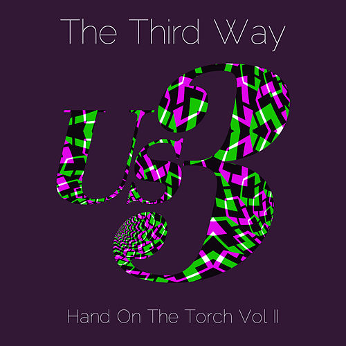 The Third Way (Hand on the Torch Vol II) by Us3
