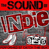 The Sound of Indie by Catch This Beat