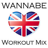 Wannabe Workout Mix - Single by Starlet