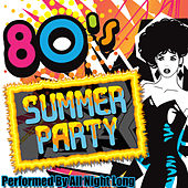 80's Summer Party by All Night Long