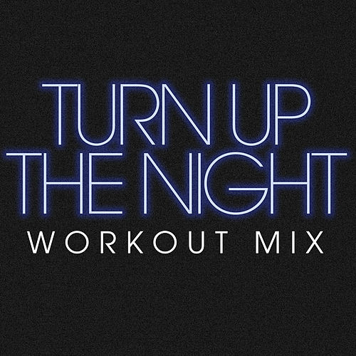 Turn up the Night Workout Mix - Single by DB Sound