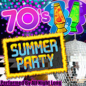 70's Summer Party by All Night Long