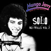 Solo: No Frills, Vol. 2 by Mungo Jerry