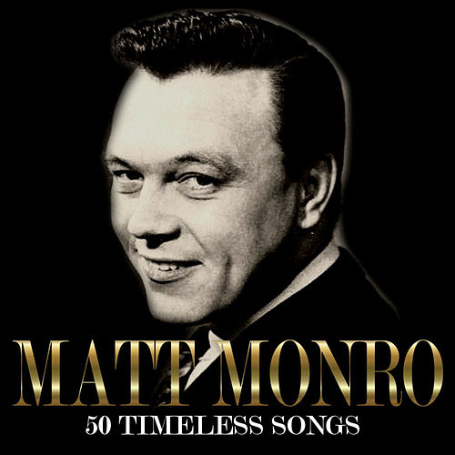 50 Timeless Songs by Matt Monro