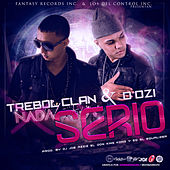 Nada Serio (feat. D'Ozi) - Single by Trebol Clan
