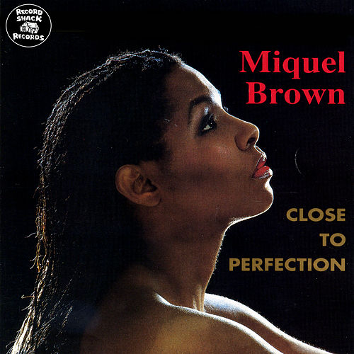 Close to Perfection by Miquel Brown