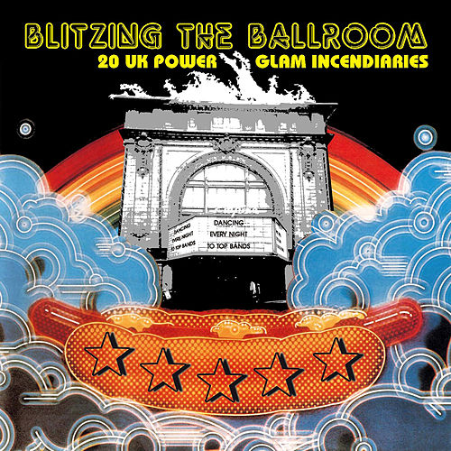 Blitzing the Ballroom - 20 UK Power Glam Incendiaries (Remastered) by Various Artists