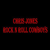 Rock N Roll Cowboys by Chris Jones