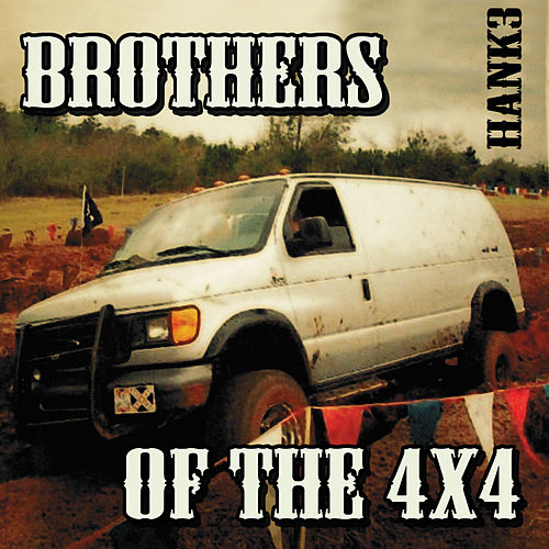 Brothers of the 4x4 by Hank 3