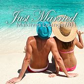 Just Married - Maldives Lounge, Vol. 1 by Various Artists