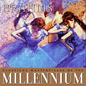 Classical Masterpieces of the Millennium: Brahms by Various Artists