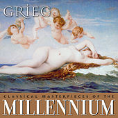 Classical Masterpieces of the Millennium: Grieg by Various Artists