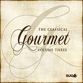 The Classical Gourmet, Vol. 3 by Various Artists