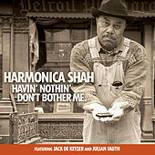 Havin' Nothin' Don't Bother Me by Harmonica Shah