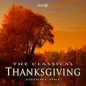 The Classical Thanksgiving, Vol. 1 by Various Artists