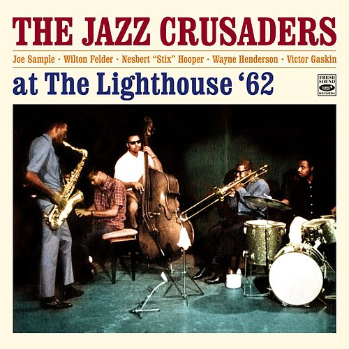 The Jazz Crusaders at the Lighthouse Plus 3 Tracks from the Album 'The Thing' by The Crusaders
