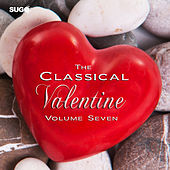 The Classical Valentine, Vol. 7 by Various Artists