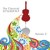 The Classical Student, Vol. 3 by Various Artists