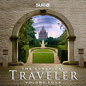 The Classical Traveler, Vol. 4 by Various Artists
