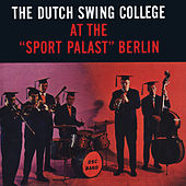 At the Sport Palast Berlin by Dutch Swing College Band