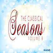 The Classical Seasons, Vol. 8 by Various Artists
