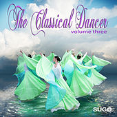 The Classical Dancer, Vol. 3 by Various Artists