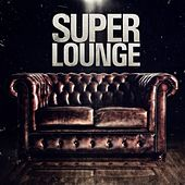 Super Lounge by Various Artists