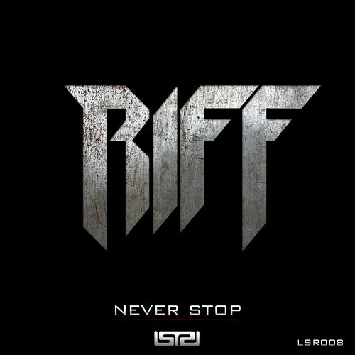 Never Stop by Riff
