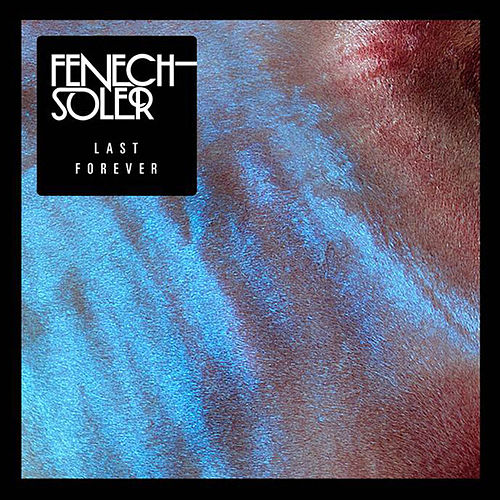 Last Forever EP by Fenech-Soler