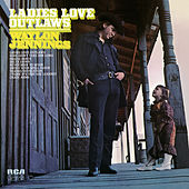 Ladies Love Outlaws by Waylon Jennings