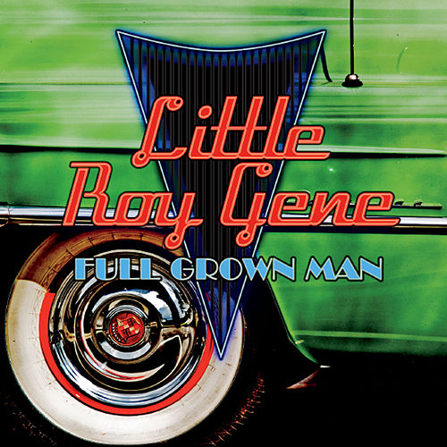 Full Grown Man by Little Roy Gene