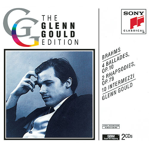 Brahms: Ballades, Rhapsodies & Intermezzi by Glenn Gould