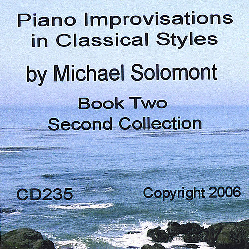 Piano Improvisations in Classical Styles by Michael Solomont - Book Two - Second Collection by Michael Solomont