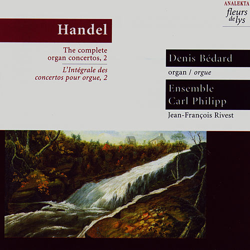 Handel: The complete organ concertos, 2 by George Frideric Handel