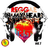 Reggae in My Heart, Vol. 1 by Various Artists