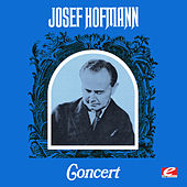 Josef Hofmann Concert (Digitally Remastered) by Josef Hofmann