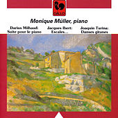 Milhaud: 5 Suites for Piano, Op. 8, Ibert: Escales (Ports of Call), Turina: Danses Gitanes, Op. 55 & Op. 84 by Monique Müller