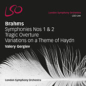 Brahms: Symphonies Nos 1 & 2, Tragic Overture, Variations on a Theme of Haydn by London Symphony Orchestra