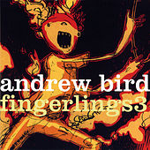 Fingerlings 3 by Andrew Bird