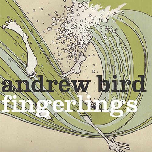Fingerlings by Andrew Bird