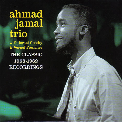 The Classic 1958-62 Recordings (with Israel Crosby & Vernel Fournier) [Bonus Track Version] by Ahmad Jamal