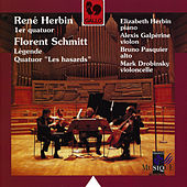 Herbin: Quartet No. 1 for Piano and String Trio & Schmitt: Légende for Violin and Piano & Quartet