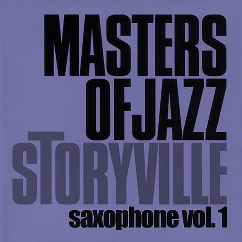 Storyville Masters of Jazz - Saxophone, Vol. 1 by Various Artists