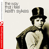 The Way That I Feel (Digitally Remastered) by Keith Sykes