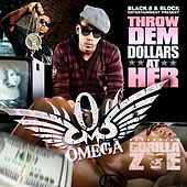 Throw Dem Dollars at Her Feat: Gorilla Zoe by Omega