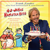 40 Jahre Hamster Hits by Frank Zander