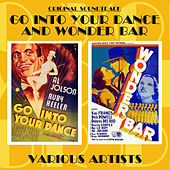 Go into Your Dance / Wonder Bar by Various Artists